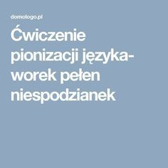 Ćwiczenie pionizacji języka- worek pełen niespodzianek Boarding Pass, Education, Speech Language Therapy, Teaching, Training, Educational Illustrations, Learning, Studying