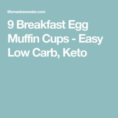 9 Breakfast Egg Muffin Cups - Easy Low Carb, Keto