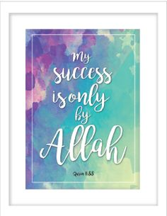 """""""My success is only by allah """" Past My Bedtime, Tk Maxx, Wall Art Decor, Framed Art, Giclee Print, Affirmations, Success, Day, Glass"""