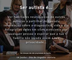 Porque há famílias que têm a mania... Autism