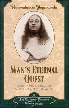 Paramahansa Yogananda: Man's Eternal Quest.