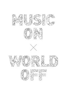 Music On, World Off. Contemporary Geometric Black & White Typography Quote Graphic Print Posters at http://sherrywither.etsy.com. We ship worldwide