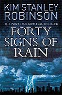 """""""Forty Signs of Rain"""" by Kim Stanley Robinson"""