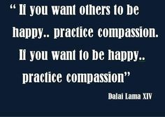 Compassion & loving kindness can be your karma if you want it to be.