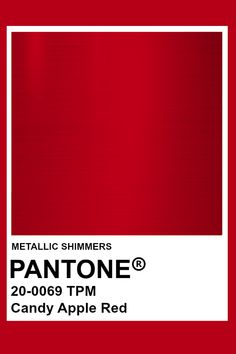 Candy Apple Red #Metallic #Pantone #Color Candy Apple Red, Red Candy, Candy Apples, Red Apple, Pantone Color Chart, Pantone Colour Palettes, Pantone Colours, Pantone Swatches, Pantone 2020