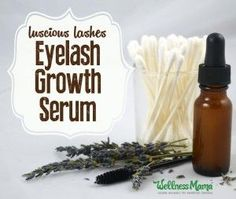 Natural Eyelash Growth Serum Recipe - Wellness Mama...I'm excited about this one!