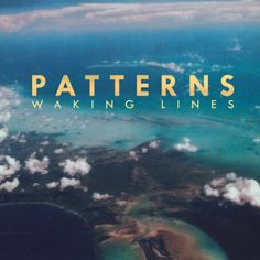 Patterns - Waking Lines (2014)