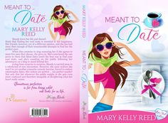 Meant to ... Date: A Best Friends to Lovers Romantic Comedy (Let's Fall in Love Book 4) by Mary Kelly Reed Dating Meaning, Love Book, Falling In Love, Love Her, Comedy, Best Friends, Mary, Lovers, Romantic