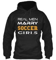 Real Men Marry Soccer Girls Black Sweatshirt Front