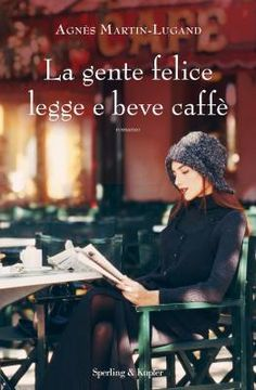 La gente felice legge e beve caffè eBook by Agnès Martin-Lugand - Rakuten Kobo I Love Books, Good Books, Books To Read, My Books, This Book, Book Storage, Book Lists, Book Lovers, Decir No