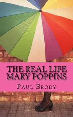 The Real Life Mary Poppins: The Life and Times of P.L. Travers