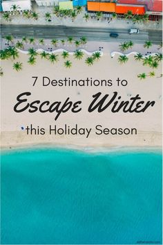 7 Destinations to Escape Winter this Holiday Season - Alltherooms.com