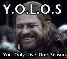 Ned Stark...of course any favorite seems to get killed pretty quick on Game of Thrones...