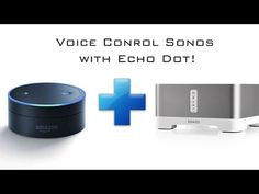 Amazon Echo Dot and Sonos - How to Voice Control your Sonos speakers! - YouTube
