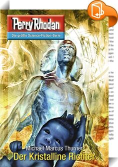 """Buy Perry Rhodan Der Kristalline Richter: Perry Rhodan-Zyklus """"Das Atopische Tribunal"""" by Michael Marcus Thurner and Read this Book on Kobo's Free Apps. Discover Kobo's Vast Collection of Ebooks and Audiobooks Today - Over 4 Million Titles! Space Travel, Time Travel, Science Fiction, Der Richter, Perry Rhodan, World View, Sci Fi Fantasy, Sci Fi Art, Thought Provoking"""