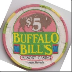 This chip is from Buffalo Bill's Casino in Jean, Nevada.  The casino is close to the state line between Nevada and California.