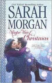 Ho Ho Ho Harlequin Holiday Extravaganza - Sarah Morgan - Maybe This Christmas *Giveaway*