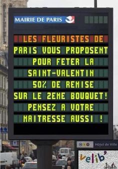 (Sam's translation: To celebrate Valentine's Day, the florists of Paris are offering you off your second bouquet. Think of your mistress, too! Funny Images, Funny Pictures, French Words, Laugh Out Loud, I Laughed, Laughter, Haha, Have Fun, Funny Quotes