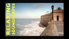 Relaxing Soundscape 1 Hour: Ocean Sounds in the Walled City of Cadiz Spain Cadiz Spain, Ocean Sounds, Walled City, How To Fall Asleep, Fountain, Meditation, Louvre, Relax, Waves