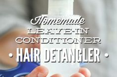Homemade Leave-In Conditioner Hair Detangler - Live Simply