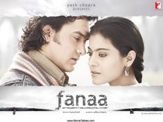 Fanaa (This was one of the first Bollywood movies I ever watched and it introduced me to two of the finest actors in India, if not the world.  This one is worth it just to see the two stars.)
