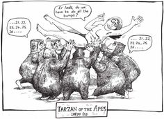 Cartoon to celebrate 100 years since Tarzan of the Apes written by Edgar Rice Burroughs was first published in All-Story Magazine. Tarzan is being given 100 bumps by the chimpanzees.