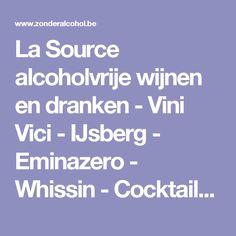 La Source alcoholvrije wijnen en dranken - Vini Vici - IJsberg - Eminazero - Whissin - Cocktails - Likeuren