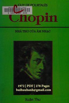 Chopin Hay Nhà Thơ Của Âm Nhạc (NXB Ca Dao 1972) - Guy De Pourtales, 278 Trang   Sách Việt Nam Dao, Guys, Books, Libros, Book, Sons, Book Illustrations, Boys, Libri