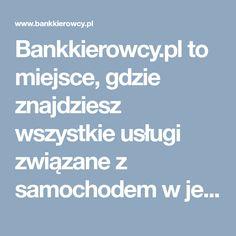 Bankkierowcy.pl to miejsce, gdzie znajdziesz wszystkie usługi związane z samochodem w jednym miejscu wraz z aktualną informacją on-line dotyczącą produktów finansowych, jeżeli jesteś Klientem Getin Banku lub Getin Leasingu.
