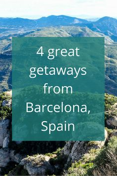 Adoration 4 Adventure's recommendations for 4 great getaways from Barcelona, Spain. Including Montserrat, Girona, Valencia and Andorra.