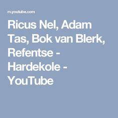 Ricus Nel, Adam Tas, Bok van Blerk, Refentse - Hardekole - YouTube