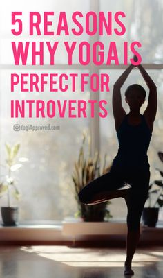 5 Reasons Why Yoga is Perfect for Introverts