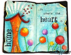 """Art journal layout by Vicky """"Home is wheret he heart is"""" How-to video also available https://www.youtube.com/watch?v=QtVBV86nEb4&list=UUbtWi24JfohnP-sNaVGv-LQ"""