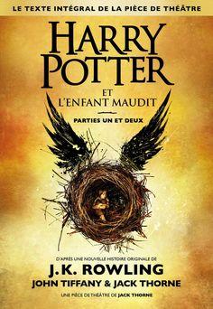 Harry Potter et l'Enfant Maudit (texte intégral de la pièce de théâtre) - JK Rownling - John Tiffany & Jack Thorne - Editions Gallimard