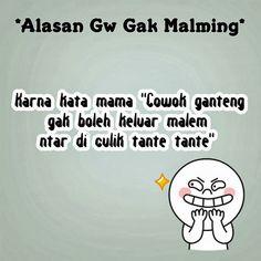 alasan gw ga malming