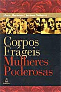 Corpos Frágeis, Mulheres Poderosas.   Javiera Gutiérrez e María Martoccia