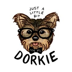 Check out this awesome 'Dorky Yorkie' design on @TeePublic!