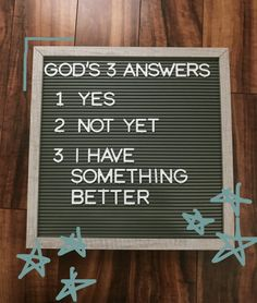 God's 3 Answers - Yes, Not Yet, or I Have Something Better - Christian Inspirational Letter Board Bible Verses Quotes, Jesus Quotes, Faith Quotes, Scriptures, Christian Life, Christian Quotes, Jesus Christus, Bible Notes, Quotes About God