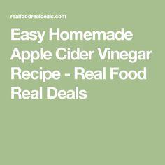 Easy Homemade Apple Cider Vinegar Recipe - Real Food Real Deals