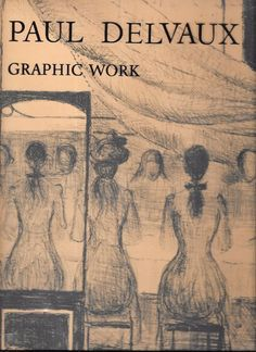 Paul Delvaux: Graphic Work 1976 Hardcover Edition Rizzoli New York