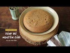 [Video] Hướng Dẫn Làm Bánh Mì Lứt Bằng Nồi Cơm Điện • Bếp Thực Dưỡng
