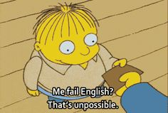 Trending GIF the simpsons ralph wiggum me fail english me fail english thats unpossible The Simpsons, Simpsons Funny, Simpsons Quotes, Simpson Tumblr, Emergency Room, Ralph Wiggum, Simpsons Characters, Funny Memes, Frases