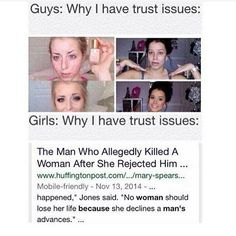 Women kill spouses and partners too. Women cut off the penises of men. Women are abusers too. It goes both ways. The only difference is that when a women does it to a man it's somehow funny.