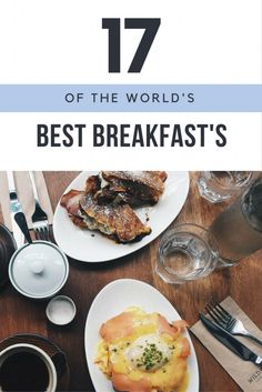 What's the best breakfast you've had on the road? We're sharing 17 of the best breakfast bites from around the world to inspire your foodie travel.