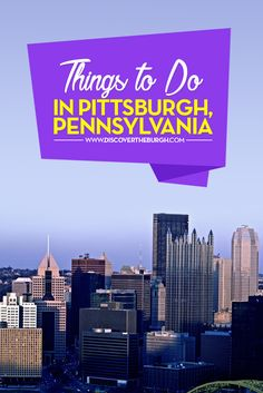 Click here to find out all of the best things to do in Pittsburgh.