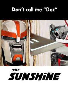 The Sunshine X3  - Oh my Primus! I can't help but to giggle at Wheeljack's face. Imagining it sounding like Finn's girly scream in Adventure Time doesn't help!  XD