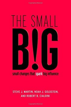 The small BIG: small changes that spark big influence by Steve J. Martin http://www.amazon.com/dp/1455584258/ref=cm_sw_r_pi_dp_cRoEub0QP3KVY