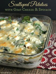 Scalloped Potatoes with Goat Cheese and Spinach | The Weary Chef