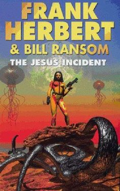 the jesus incident | The Jesus Incident (Pandora Sequence, book 1) by Frank Herbert and ...