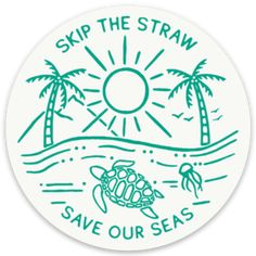 Skip the Straw Bumper Sticker Plastic Stickers, Diy Stickers, Printable Stickers, Earth Day Posters, Save The Sea Turtles, Kauai, Art Web, Tumblr Stickers, Vsco
